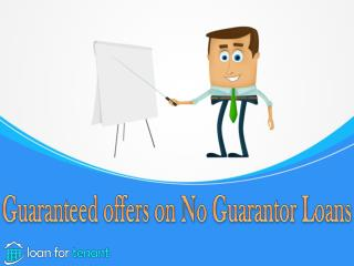 Get Guaranteed Offers on No Guarantor Loans For Bad Credit
