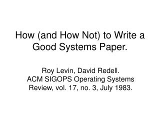 How and How Not to Write a Good Systems Paper.