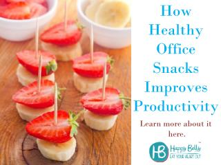 How Healthy Office Snacks Improves Productivity -  Learn more about it here