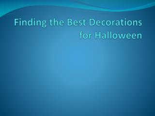Finding the Best Decorations for Halloween