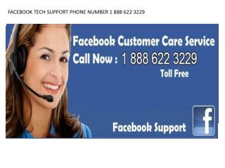 FACEBOOK TECH SUPPORT PHONE NUMBER 1 888 6222 3229 CONTACT FACEBOOK CUSTOMER SERVICE 1 888 622 3229