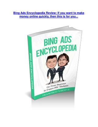 Bing Ads Encyclopedia Review demo - $22,700 bonus