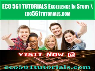 ECO 561 TUTORIALS Excellence In Study \ eco561tutorials.com