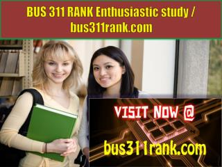 BUS 311 RANK Enthusiastic study / bus311rank.com