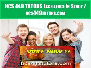 HCS 449 TUTORS Excellence In Study / hcs449tutors.com