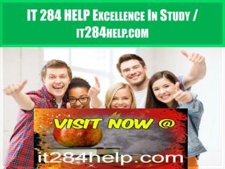 IT 284 HELP Excellence In Study / it284help.com
