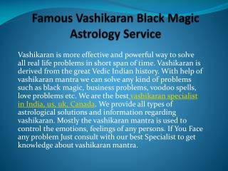 Famous Vashikaran Black Magic Astrology Service