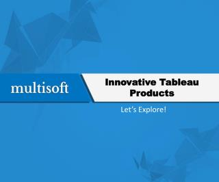 Innovative Tableau Products