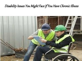 Disability Issues You Might Face If You Have Chronic Illness