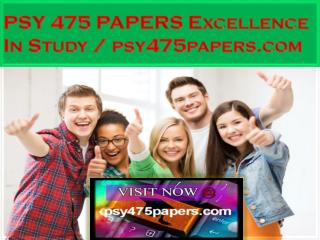 PSY 475 PAPERS Excellence In Study / psy475papers.com