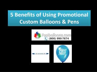 5 Benefits of Using Promotional Custom Balloons & Pens