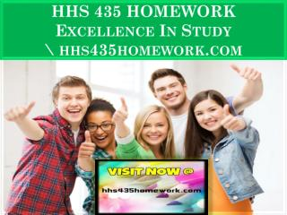 HHS 435 HOMEWORK Excellence In Study \ hhs435homework.com