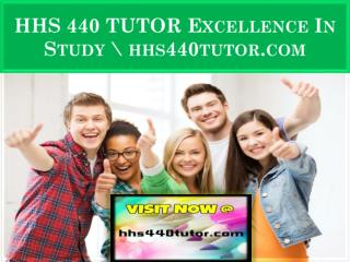 HHS 440 TUTOR Excellence In Study \ hhs440tutor.com