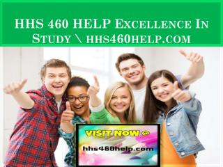 HHS 460 HELP Excellence In Study \ hhs460help.com