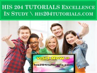 HIS 204 TUTORIALS Excellence In Study \ his204tutorials.com