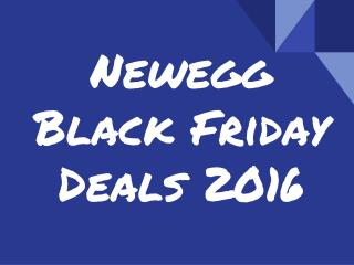 Newegg  Black Friday Deals 2016
