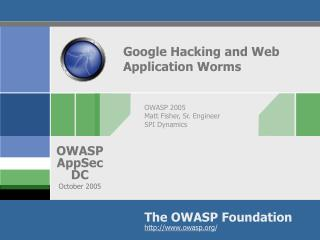 Google Hacking and Web Application Worms