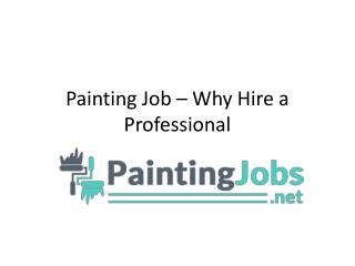 Painting Job – Why Hire a Professional