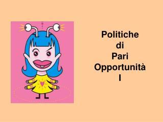 Politiche  di  Pari Opportunit  I