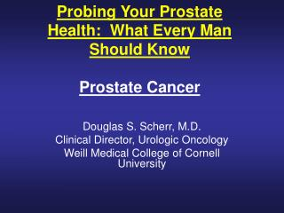 Probing Your Prostate Health:  What Every Man Should Know  Prostate Cancer
