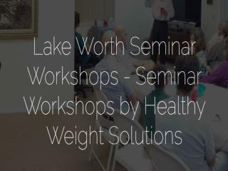 Lake Worth Seminar Workshops