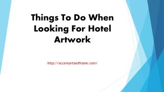 Things To Do When Looking For Hotel Artwork