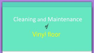 Cleaning and Maintance of Vinyl Floor