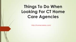 Things To Do When Looking For CT Home Care Agencies
