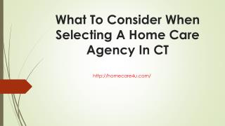 What To Consider When Selecting A Home Care Agency In CT