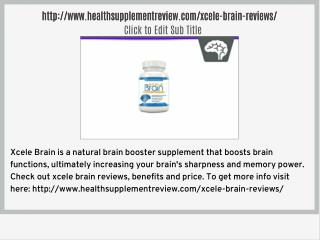 http://www.healthsupplementreview.com/xcele-brain-reviews/