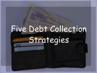 5 Debt Collection Strategies