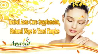 Herbal Acne Cure Supplements, Natural Ways to Treat Pimples