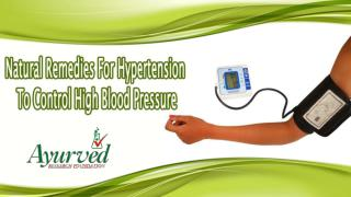 Natural Remedies For Hypertension To Control High Blood Pressure