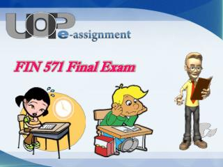 FIN 571 Final Exam | FIN 571 Questions @ UOP E Assignments