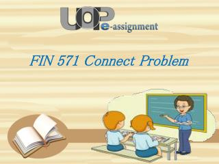 FIN 571 Connect Problems -Questions and Answers | UOP E Assignments