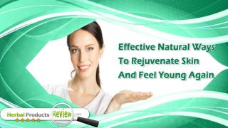 Effective Natural Ways To Rejuvenate Skin And Feel Young Again