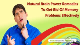 Natural Brain Power Remedies To Get Rid Of Memory Problems Effectively