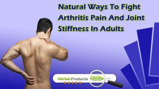 Natural Ways To Fight Arthritis Pain And Joint Stiffness In Adults