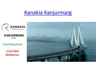 Launching Soon Kanakia Kanjurmarg at Mumbai