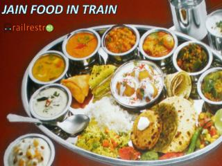 8 Things to Know While Ordering Jain Food in Train