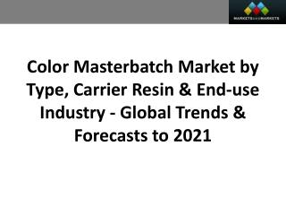 Color Masterbatch Market worth 4.75 Billion USD by 2021