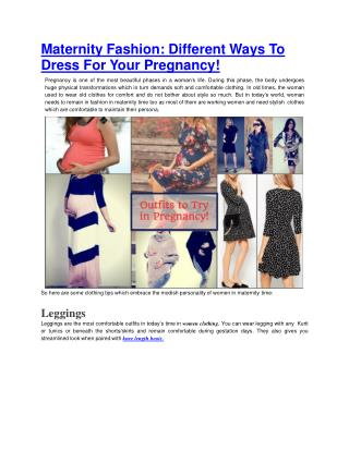 Maternity Fashion: Different Ways To Dress For Your Pregnancy!