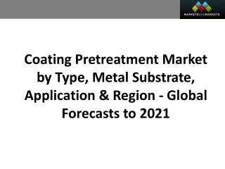 Coating Pretreatment Market worth 3.83 Billion USD by 2021