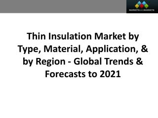 Thin Insulation Market worth 2.12 Billion USD by 2021