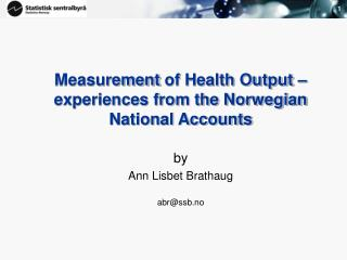 Measurement of Health Output