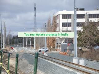 top real estate projects