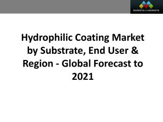 Hydrophilic Coating Market worth 12.77 Billion USD by 2021