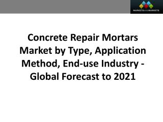 Concrete Repair Mortars Market worth 2.62 Billion USD by 2021