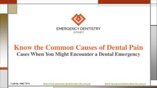 Know the Common Causes of Dental Pain- Cases When You Might Encounter a Dental Emergency