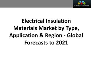 Electrical Insulation Materials Market worth 9.58 Billion USD by 2021